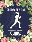 One Day at a Time: Daily Meal Planner Journal Notebook - Exercise, Weight Loss, Fitness, Diet, Selfcare, Healthy Living, Mindfulness & We