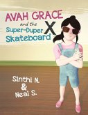 Avah Grace and the Super-Duper X Skateboard
