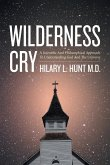 Wilderness Cry: A Scientific and Philosophical Approach to Understanding God and the Universe