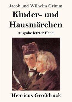Kinder- und Hausmärchen (Großdruck) - Grimm, Jacob und Wilhelm