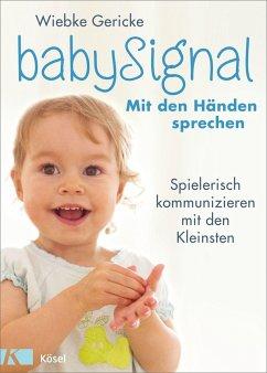 babySignal - Mit den Händen sprechen - Gericke, Wiebke