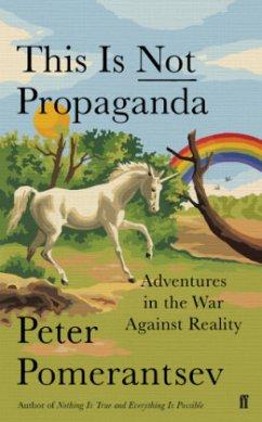 This is Not Propaganda - Pomerantsev, Peter