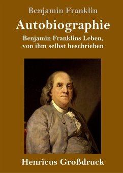 Autobiographie (Großdruck) - Franklin, Benjamin
