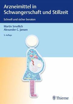 Arzneimittel in Schwangerschaft und Stillzeit (eBook, PDF) - Smollich, Martin; Jansen, Alexander C.