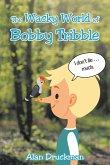 The Wacky World of Bobby Tribble