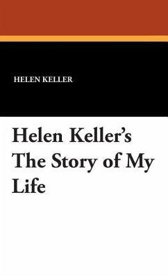 Helen Keller's the Story of My Life - Keller, Helen