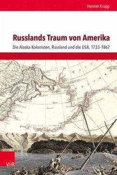 Russlands Traum von Amerika - Kropp, Henner