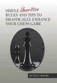 Simple Unwritten Rules and Tips to Drastically Enhance Your Chess Game