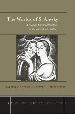 The Worlds of S. An-Sky: A Russian Jewish Intellectual at the Turn of the Century [With CD]