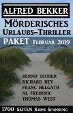 Mörderisches Urlaubs-Thriller Paket Februar 2019 - 1700 Seiten Krimi Spannung (eBook, ePUB)