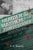 Murder & Mayhem in the Fourth Corner