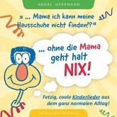 Ohne Die Mama Geht Halt Nix!
