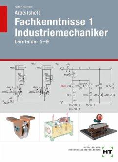 Arbeitsheft Fachkenntnisse 1 Industriemechaniker - Haffer, Reiner; Hönmann, Robert