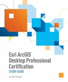Esri ArcGIS Desktop Professional Certification Study Guide (eBook, ePUB)