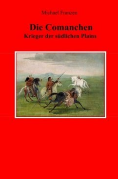 Die Comanchen - Franzen, Michael