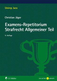Examens-Repetitorium Strafrecht Allgemeiner Teil - Jäger, Christian