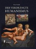 Der verdrängte Humanismus