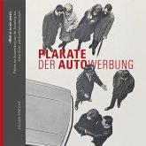 """""""Weil er zu mir passt"""" - Plakate der Autowerbung und des Autoverkehrs aus der Sammlung des Kieler Stadt- und Schifffahrtsmuseums"""