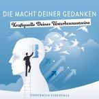 Die Macht Deiner Gedanken - Kraftquelle Deines Unterbewusstseins (MP3-Download)