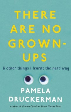 There Are No Grown-Ups - Druckerman, Pamela
