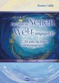 Der Geburt der Neuen Welt entgegen II: ... für jene, die lieben, wird Himmel sein (eBook, ePUB)