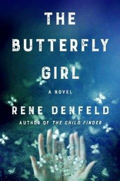 The Butterfly Girl - Denfeld, Rene