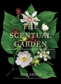 The Scentual Garden - Druse, Ken