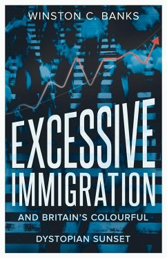 Excessive Immigration - Banks, Winston C.