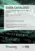 Data Catalogs - Integrated Platforms for Matching Data Supply and Demand. (eBook, PDF)