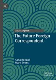 The Future Foreign Correspondent (eBook, PDF)