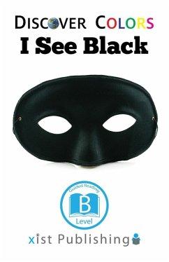 I See Black (eBook, ePUB)