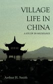 Village Life in China - A Study in Sociology (eBook, ePUB)