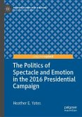The Politics of Spectacle and Emotion in the 2016 Presidential Campaign