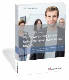 Wettbewerbsfähigkeit von Unternehmen analysieren und fördern - Hümer, Bernd-Michael; Knies, Jörg; Schmidt, Evelin; Gräter, Christoph