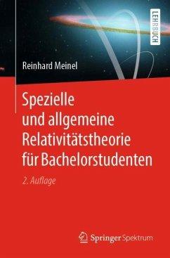 Spezielle und allgemeine Relativitätstheorie für Bachelorstudenten - Meinel, Reinhard