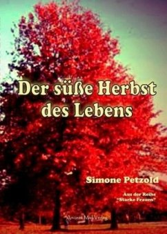 Der süße Herbst des Lebens - Petzold, Simone