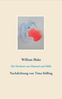Die Hochzeit von Himmel und Hölle - Blake, William