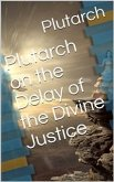 Plutarch on the Delay of the Divine Justice (eBook, PDF)