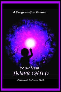 Your New Inner Child For Women (Inner Child Series, #3) (eBook, ePUB)