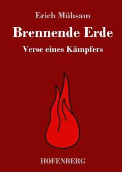 Brennende Erde - Mühsam, Erich