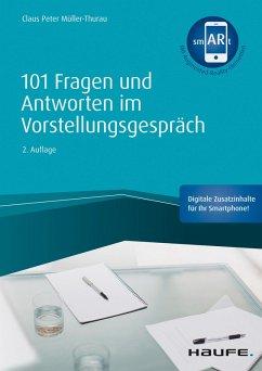 101 Fragen und Antworten im Vorstellungsgespräch - inkl. Augmented- Realtiy-App (eBook, ePUB) - Müller-Thurau, Claus Peter
