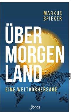 Übermorgenland (eBook, ePUB) - Spieker, Markus