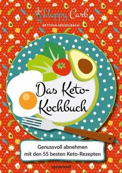 Happy Carb: Das Keto-Kochbuch (eBook, PDF) - Meiselbach, Bettina