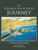 The Piggyback Flight Pilot's Journey