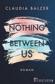 Nothing Between Us (eBook, ePUB)