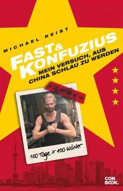 Fast & Konfuzius (eBook, ePUB) - Reist, Michael