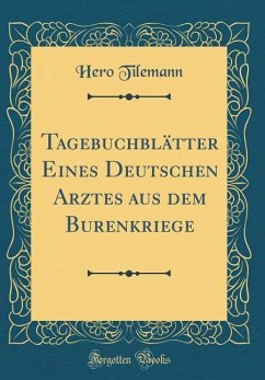 Tagebuchblätter Eines Deutschen Arztes aus dem Burenkriege (Classic Reprint) - Tilemann, Hero