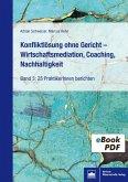 Konfliktlösung ohne Gericht - Wirtschaftsmediation, Coaching, Nachhaltigkeit (eBook, PDF)