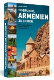 111 Gründe, Armenien zu lieben