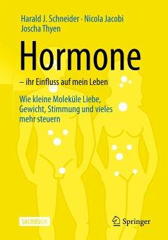 Hormone - ihr Einfluss auf mein Leben - Schneider, Harald J.; Jacobi, Nicola; Thyen, Joscha